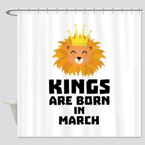 Kings are born in MARCH C3vec Shower Curtain