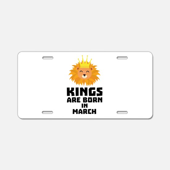 Kings are born in MARCH C3v Aluminum License Plate