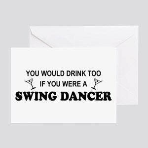 You'd Drink Too Swing Dancer Greeting Cards (Pk of