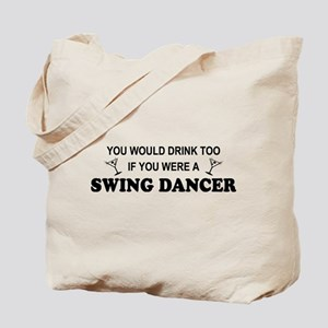 You'd Drink Too Swing Dancer Tote Bag