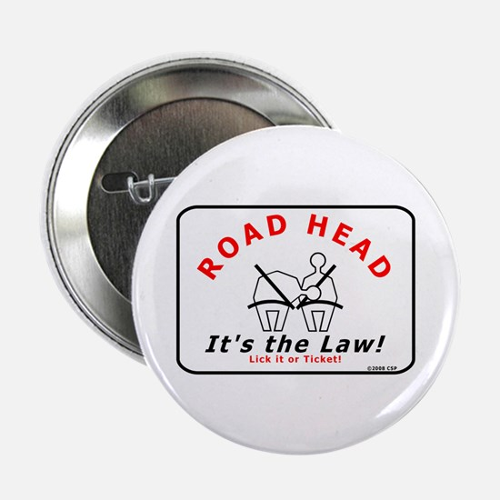 "Road Head - It's the Law! 2.25"" Button"