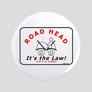 """Road Head - It's the Law! 3.5"""" Button"""