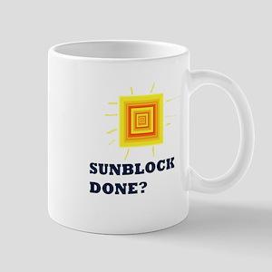Sunblock Done? 2 Mug
