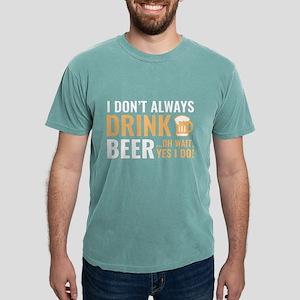 I Don't Always Drink Beer Women's Dark T-Shirt