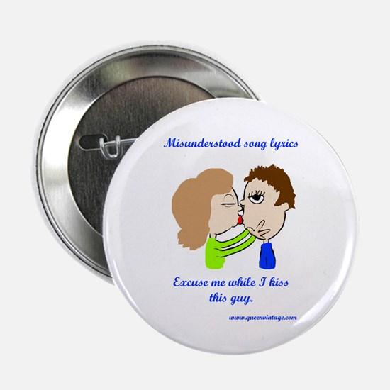 "Kiss this guy 2.25"" Button"