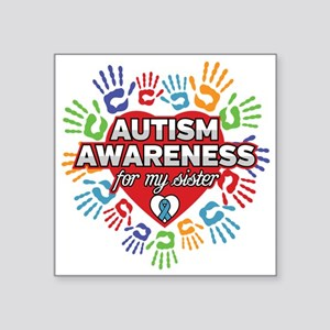 """Autism Awareness for my Sis Square Sticker 3"""" x 3"""""""