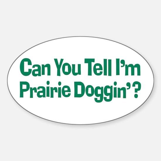 Prairie Dogging Humor Sticker (Oval)