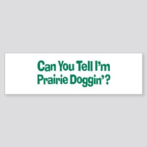 Prairie Dogging Humor Sticker (Bumper)