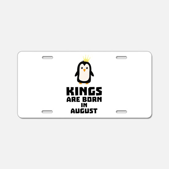 kings born in AUGUST C58d9 Aluminum License Plate