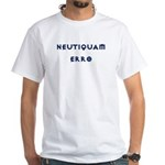 Neutiquam Erro White T-Shirt