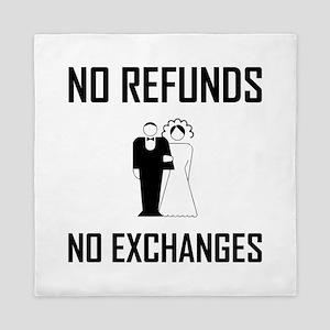 Wedding No Refunds No Exchanges Queen Duvet