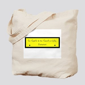 To Teach is to Touch a Life Tote Bag