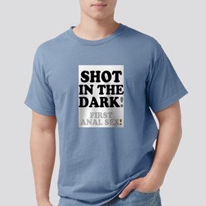 SHOT IN THE DARK - FIRST ANAL SEX! T-Shirt