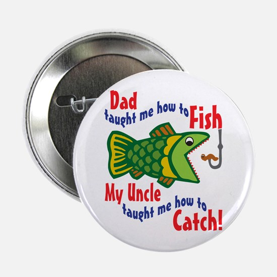 """Dad Uncle Fish 2.25"""" Button"""