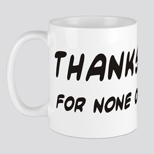 Thanks a Lot for none of your Mug