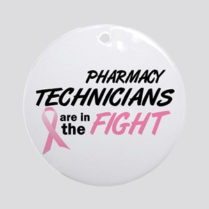 Pharmacy Technicians In The Fight Ornament (Round)