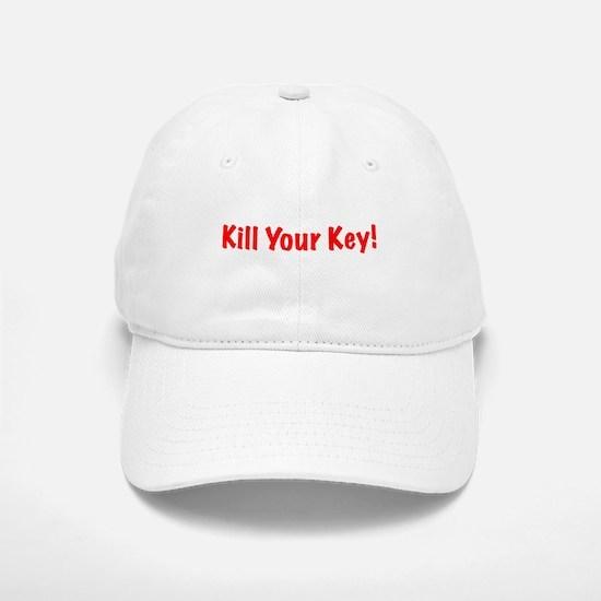 Kill Your Key Baseball Baseball Cap