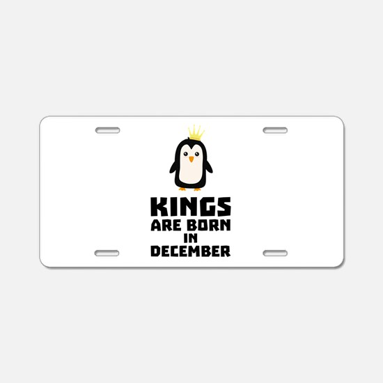 kings born in DECEMBER Cj0a Aluminum License Plate