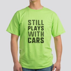 Still Plays With Cars White T-Shirt