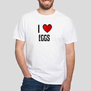 I LOVE EGGS White T-Shirt