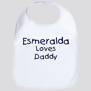 Esmeralda loves daddy Bib