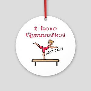 I Love Gymnastics (Brittany) Ornament (Round)