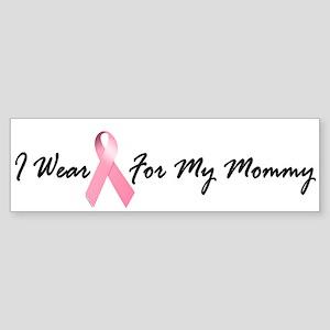 I Wear Pink For My Mommy 1.2 Bumper Sticker