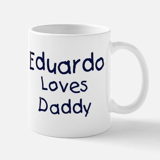Eduardo loves daddy Mug