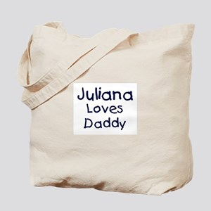 Juliana loves daddy Tote Bag