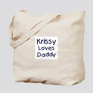 Krissy loves daddy Tote Bag