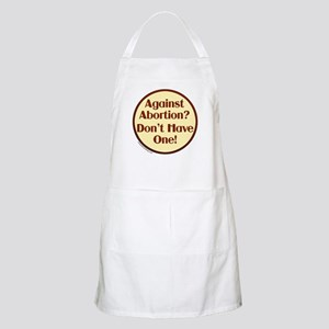 Against Abortion? Don't have  BBQ Apron