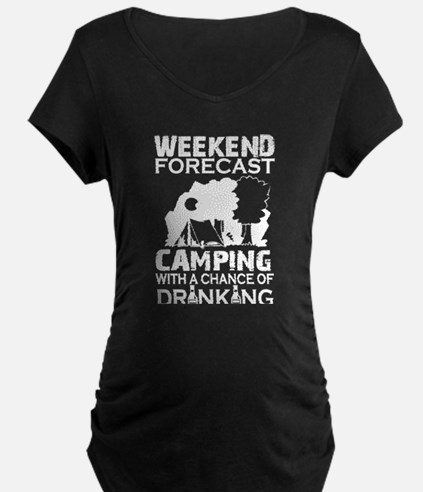 Camping With A Chance Of Drinkin Maternity T-Shirt