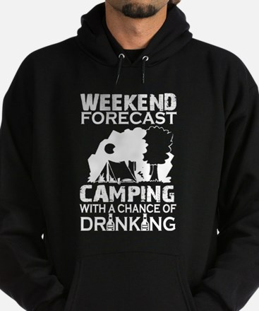 Camping With A Chance Of Drinking T shi Sweatshirt