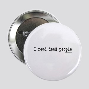 """I read dead people 2.25"""" Button"""