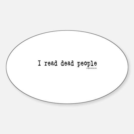 I read dead people Oval Decal
