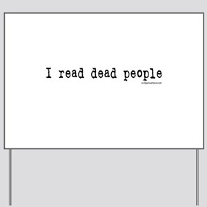 I read dead people Yard Sign