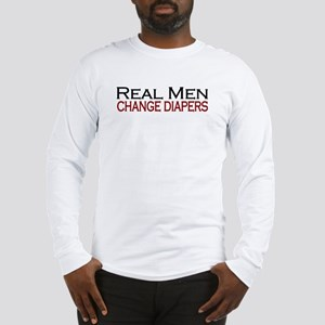Real Men Change Diapers Long Sleeve T-Shirt