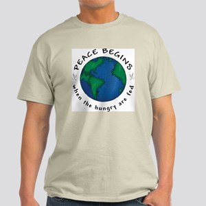 Peace Begins When The Hungry Are Fed Light T-Shirt