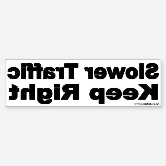 Slower Traffic Keep Right Bumper Sticker (White)