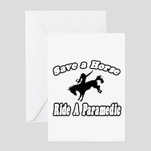 """Save Horse, Ride Paramedic"" Greeting Card"