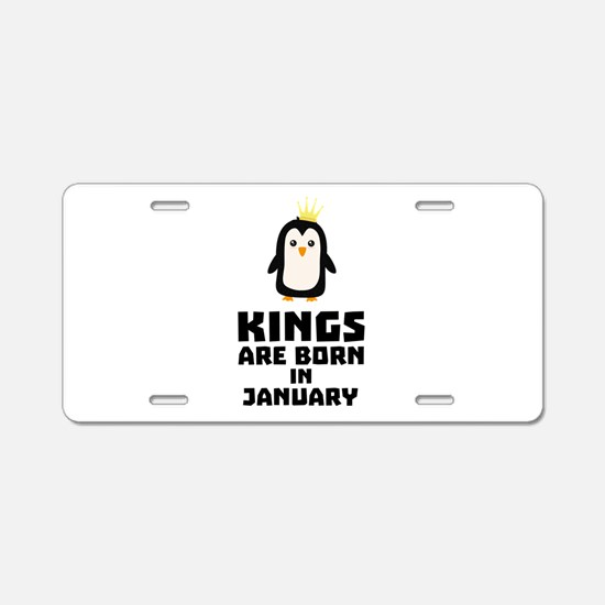 kings born in JANUARY C4qdv Aluminum License Plate