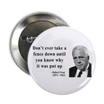 """Robert Frost Quote 17 2.25"""" Button"""