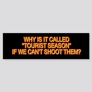 Why is it called tourist season... Bumper