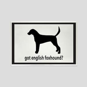 Got English Foxhound? Rectangle Magnet