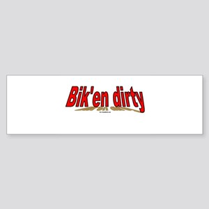 Bik'en dirty Bumper Sticker