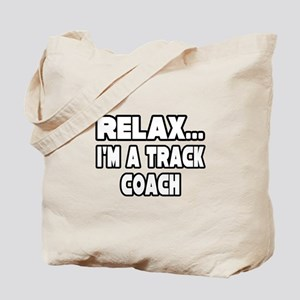 """""""Relax...Track Coach"""" Tote Bag"""