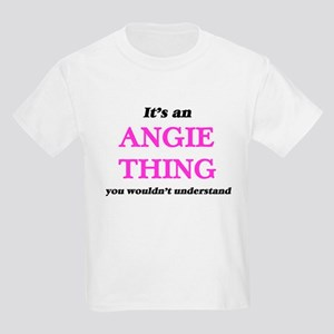 It's an Angie thing, you wouldn't T-Shirt