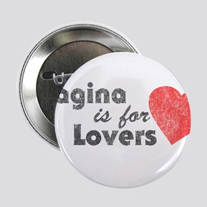 """Vagina is for Lovers 2.25"""" Button"""