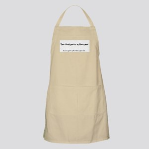 You think you're a flower pot BBQ Apron