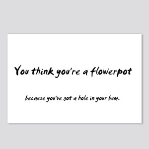 You think you're a flower pot Postcards (Package o